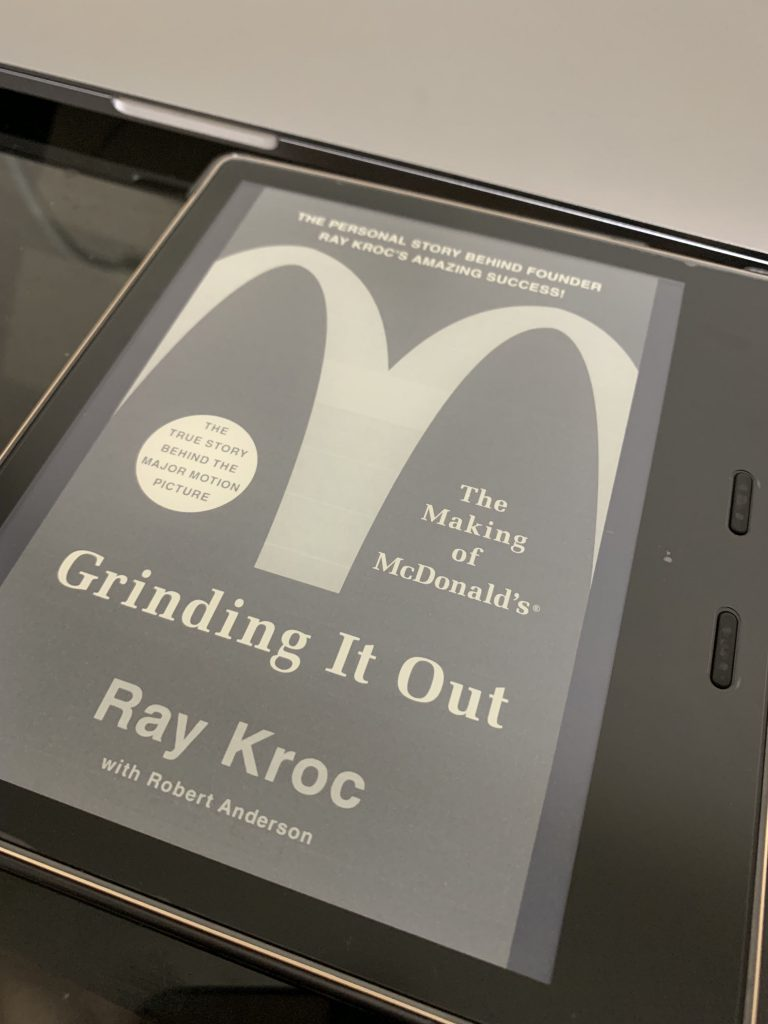 Reading Ray Kroc's story.... How to grind it out!